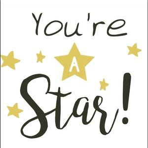 You are a star never forget it!